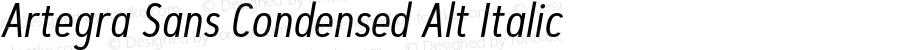 Artegra Sans Condensed Alt Italic Version 1.00;com.myfonts.easy.artegra.artegra-sans.alt-cond-regular-italic.wfkit2.version.4KnW