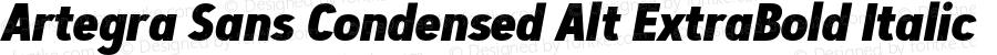 Artegra Sans Condensed Alt ExtraBold Italic Version 1.00;com.myfonts.easy.artegra.artegra-sans.alt-cond-extrabold-italic.wfkit2.version.4Kng