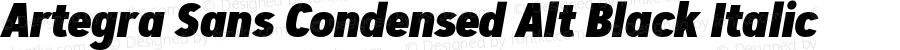 Artegra Sans Condensed Alt Black Italic Version 1.00;com.myfonts.easy.artegra.artegra-sans.alt-cond-black-italic.wfkit2.version.4KmR