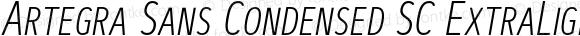 Artegra Sans Condensed SC ExtraLight Italic Version 1.00;com.myfonts.easy.artegra.artegra-sans.sc-cond-extralight-italic.wfkit2.version.4Kni