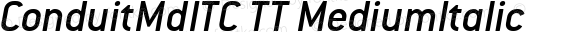 ConduitMdITC TT MediumItalic Version 2.00
