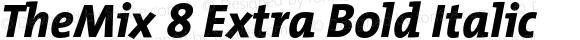 TheMix 8 Extra Bold Italic 1.0