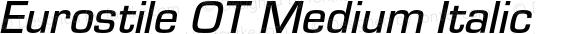 Eurostile OT Medium Italic