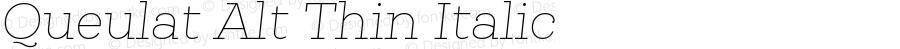 Queulat Alt Thin Italic Version 1.000;PS 001.000;hotconv 1.0.88;makeotf.lib2.5.64775