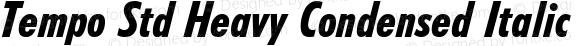 Tempo Std Heavy Condensed Italic