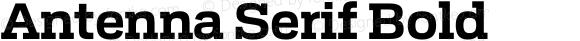 Antenna Serif Bold Version 0.000;PS 0.0;hotconv 1.0.72;makeotf.lib2.5.5900