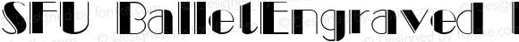 SFU BalletEngraved Regular Macromedia Fontographer 4.1.5 08/27/1956