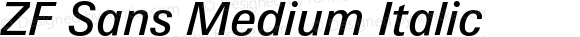 ZF Sans Medium Italic Version 1.000;PS 2.00;hotconv 1.0.57;makeotf.lib2.0.21895