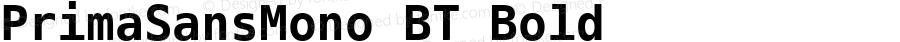 PrimaSansMono BT Bold mfgpctt-v4.5 Mon May 10 11:03:06 EDT 1999