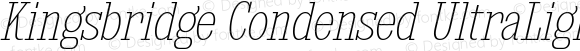 Kingsbridge Condensed UltraLight Italic