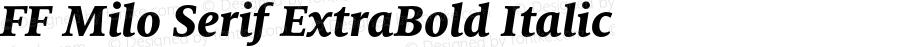 FF Milo Serif ExtraBold Italic Version 7.504; 2009; Build 1002