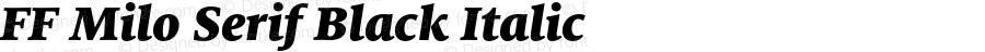 FF Milo Serif Black Italic Version 7.504; 2009; Build 1002