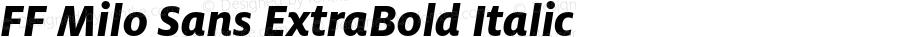 FF Milo Sans ExtraBold Italic Version 7.504; 2006; Build 1002