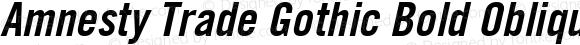 Amnesty Trade Gothic Bold Oblique Cn No20 Version 1.001
