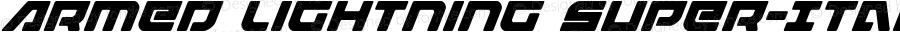Armed Lightning Super-Italic Italic Version 1.0; 2017
