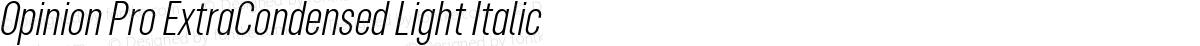 Opinion Pro ExtraCondensed Light Italic