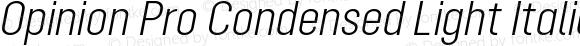 Opinion Pro Condensed Light Italic