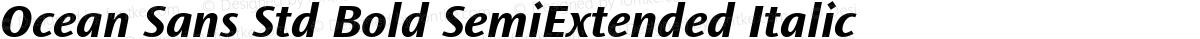 Ocean Sans Std Bold SemiExtended Italic