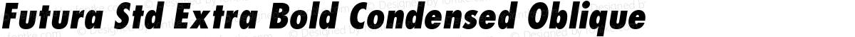 Futura Std Extra Bold Condensed Oblique