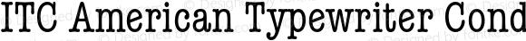 ITC American Typewriter Condens Regular 001.000