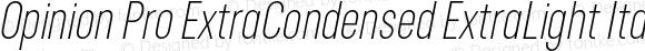 Opinion Pro ExtraCondensed ExtraLight Italic