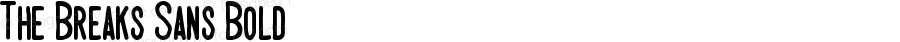 The Breaks Sans Bold Version 1.000;PS 001.001;hotconv 1.0.56