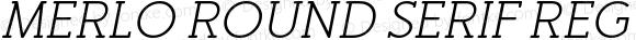 Merlo Round Serif Regular Italic