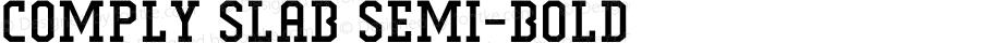 Comply Slab Semi-Bold Version 1.000;PS 001.000;hotconv 1.0.88;makeotf.lib2.5.64775