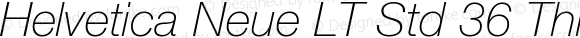 Helvetica Neue LT Std 36 Thin Italic OTF 1.029;PS 001.003;Core 1.0.33;makeotf.lib1.4.1585