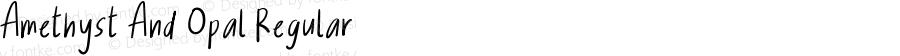 Amethyst And Opal Regular Version 1.001;Fontself Maker 1.1.1