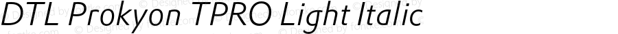 DTL Prokyon TPRO Light Italic Version 001.100