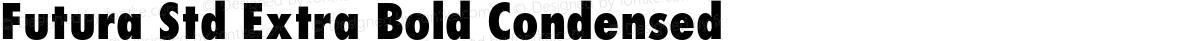 Futura Std Extra Bold Condensed