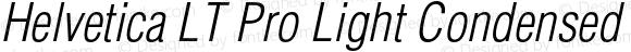 Helvetica LT Pro Light Condensed Oblique