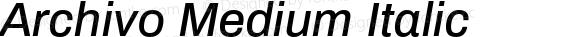 Archivo Medium Italic Version 1.0