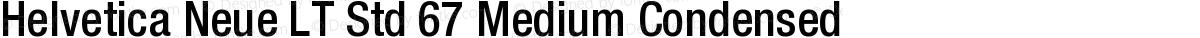 Helvetica Neue LT Std 67 Medium Condensed