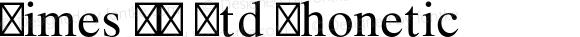 Times LT Std Phonetic Version 2.126;PS 005.000;hotconv 1.0.68;makeotf.lib2.5.34792
