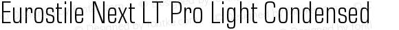 Eurostile Next LT Pro Light Condensed