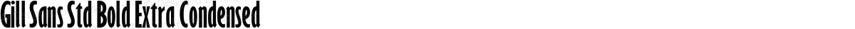 Gill Sans Std Bold Extra Condensed