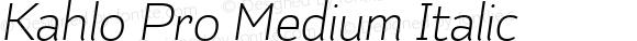Kahlo Pro Medium Italic
