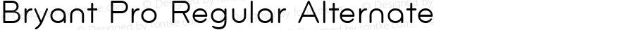 Bryant Pro Regular Alternate Version 1.000;PS 001.000;hotconv 1.0.38