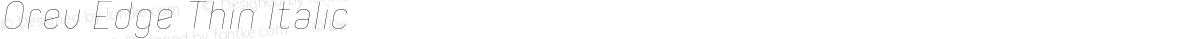 Orev Edge Thin Italic