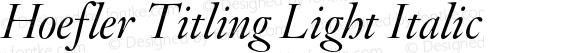 Hoefler Titling Light Italic