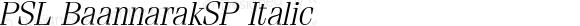 PSL BaannarakSP Italic Version 1.0; 2004; release October 2004