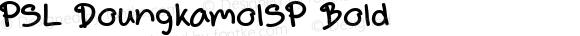PSL DoungkamolSP Bold Version 1.0; 2004; release October 2004