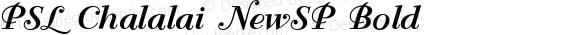 PSL Chalalai NewSP Bold Version 1.0; 2004; release October 2004