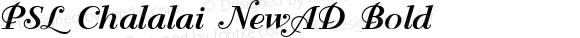 PSL Chalalai NewAD Bold Version 1.0; 2004; release October 2004