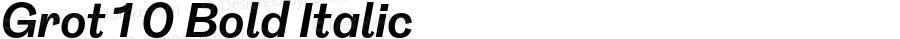 Grot10 Bold Italic Version 1.001; ttfautohint (v1.4)