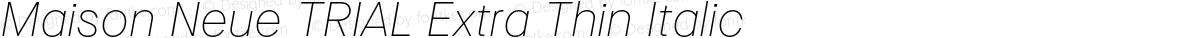 Maison Neue TRIAL Extra Thin Italic