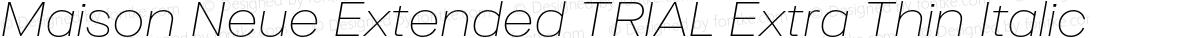 Maison Neue Extended TRIAL Extra Thin Italic