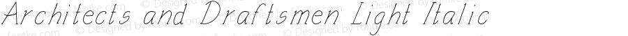 Architects and Draftsmen Light Italic Version 1.000;PS 001.000;hotconv 1.0.88;makeotf.lib2.5.64775